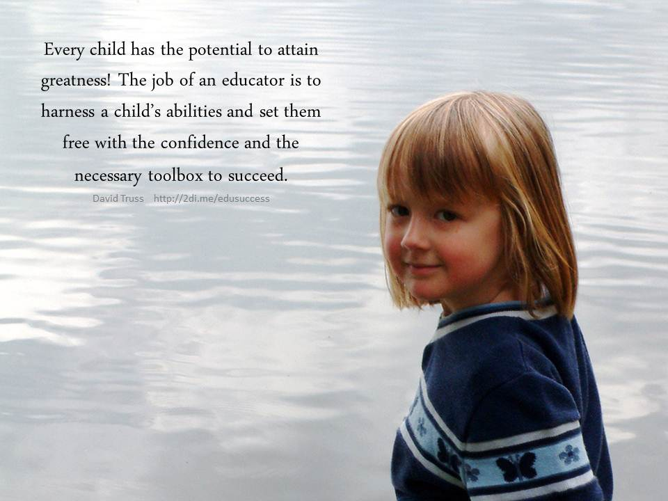 Every child has the potential to attain greatness