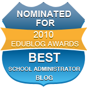 Edublog Award Nomination for Best Schoool Administrator Blog
